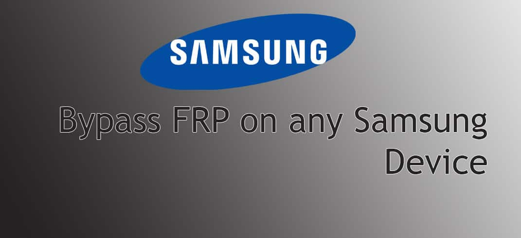 Bypass FRP on any Samsung Device