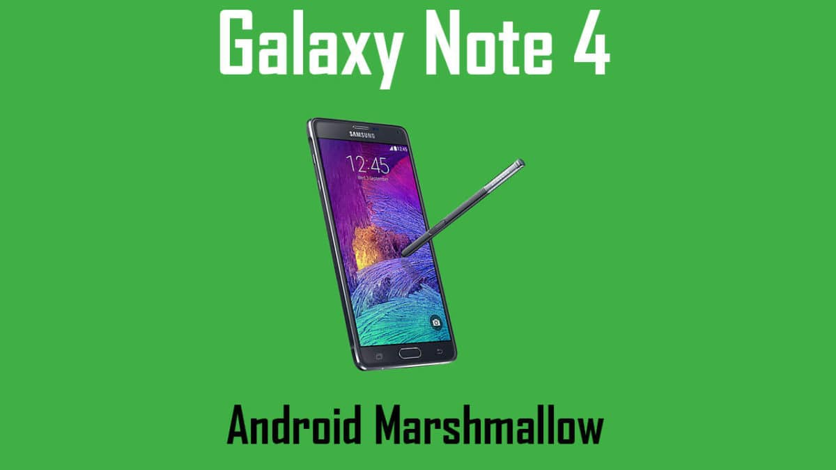 Download and Install Galaxy Note 4 (SM-N910U) N910UXXS2DQE6 Android 6.0.1 Update