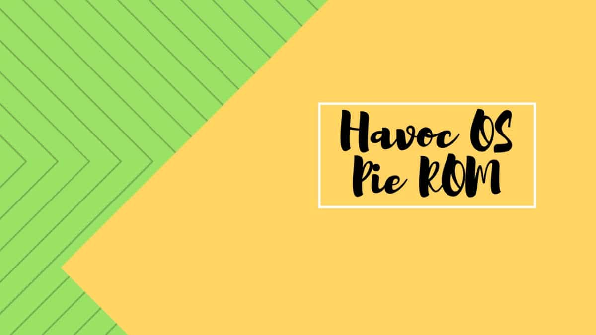 Download and InstallHavoc OS Pie ROM On Moto E5 Plus (GSI) | Android 9.0